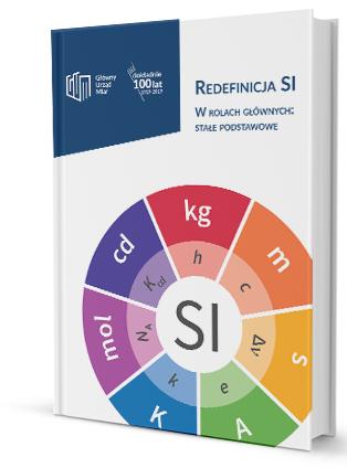 """Miniatura broszury """"Redefinicja SI. W rolach głównych stałe podstawowe"""""""